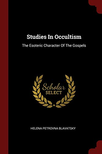 9781376295566: Studies In Occultism: The Esoteric Character Of The Gospels