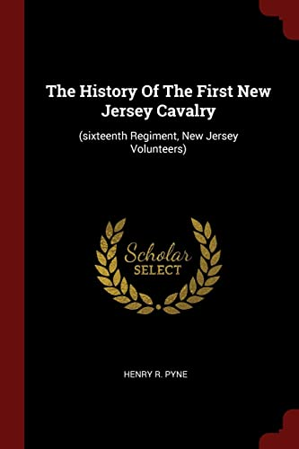 The History of the First New Jersey: Pyne, Henry R.