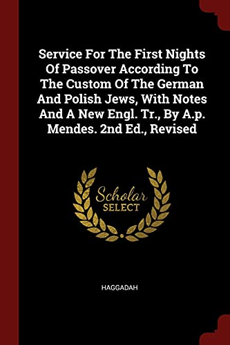 Service for the First Nights of Passover: Haggadah