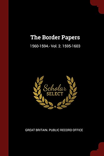 9781376299182: The Border Papers: 1560-1594.- Vol. 2. 1595-1603