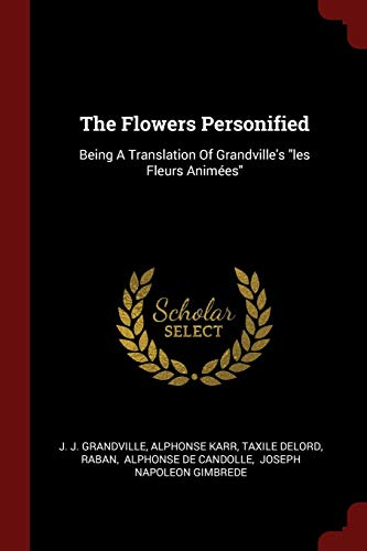 The Flowers Personified: J J Grandville