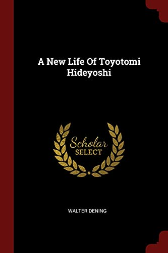 9781376303346: A New Life Of Toyotomi Hideyoshi