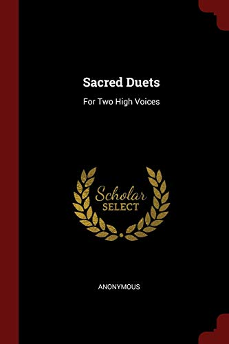 Sacred Duets: For Two High Voices (Paperback): Anonymous