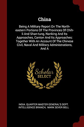 China: Being a Military Report on the: India Quarter Master