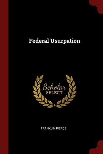 9781376305876: Federal Usurpation