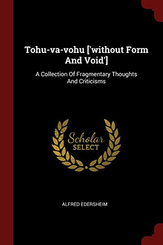 9781376315295: Tohu-va-vohu ['without Form And Void']: A Collection Of Fragmentary Thoughts And Criticisms