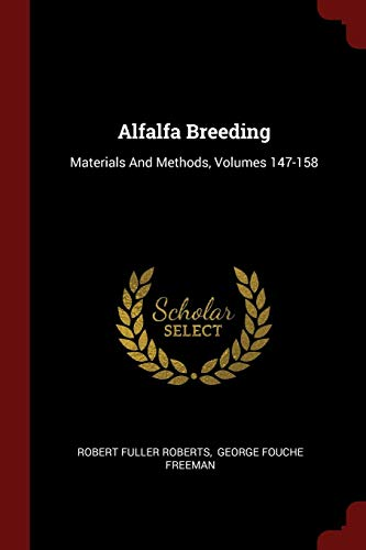 9781376316704: Alfalfa Breeding: Materials And Methods, Volumes 147-158