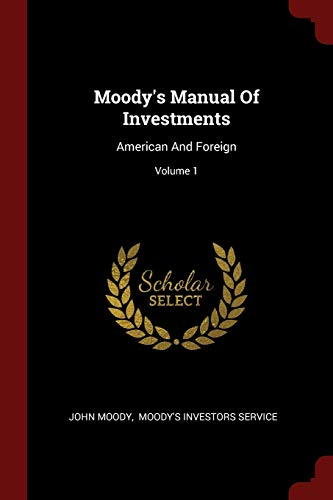 9781376317664: Moody's Manual Of Investments: American And Foreign; Volume 1