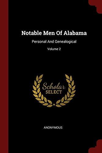9781376317855: Notable Men Of Alabama: Personal And Genealogical; Volume 2