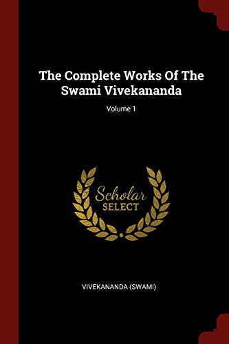 9781376318494: The Complete Works Of The Swami Vivekananda; Volume 1