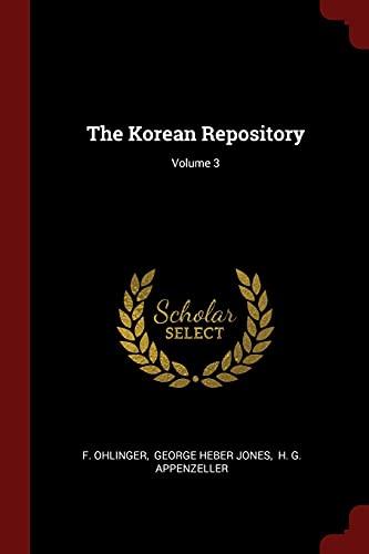 The Korean Repository; Volume 3: F Ohlinger
