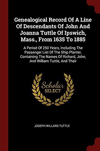 Genealogical Record of a Line of Descendants: Joseph Willard Tuttle