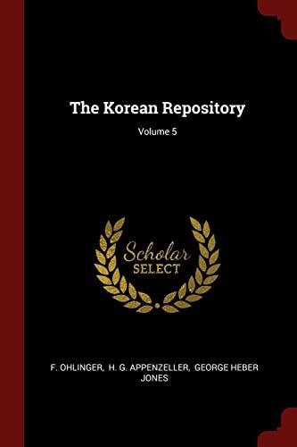 The Korean Repository; Volume 5: F Ohlinger