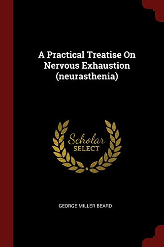9781376325164: A Practical Treatise On Nervous Exhaustion (neurasthenia)
