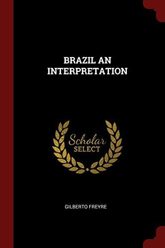 9781376328738: BRAZIL AN INTERPRETATION