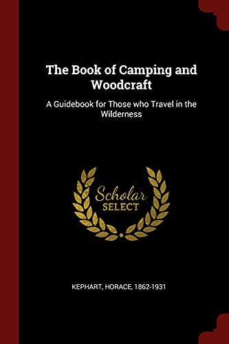 9781376329179: The Book of Camping and Woodcraft: A Guidebook for Those who Travel in the Wilderness