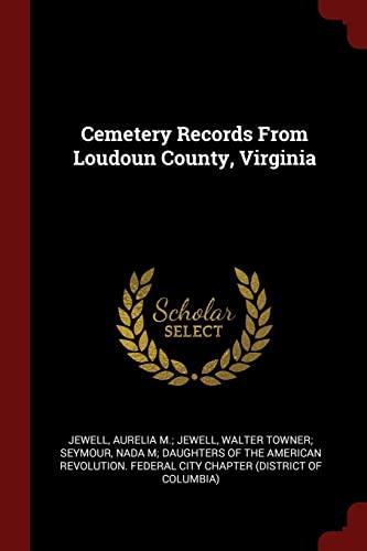 Cemetery Records from Loudoun County, Virginia: Jewell, Aurelia M.