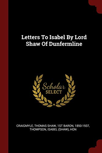 9781376336085: Letters To Isabel By Lord Shaw Of Dunfermline