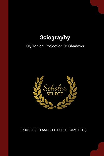 Sciography: Or, Radical Projection of Shadows (Paperback)