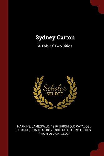 Sydney Carton: A Tale of Two Cities: Harkins, James W.