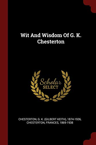 9781376340945: Wit And Wisdom Of G. K. Chesterton