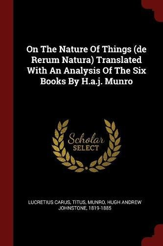 9781376343625: On The Nature Of Things (de Rerum Natura) Translated With An Analysis Of The Six Books By H.a.j. Munro
