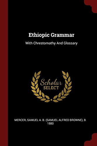 9781376346138: Ethiopic Grammar: With Chrestomathy And Glossary