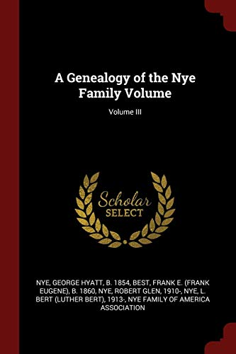 A Genealogy of the Nye Family Volume;
