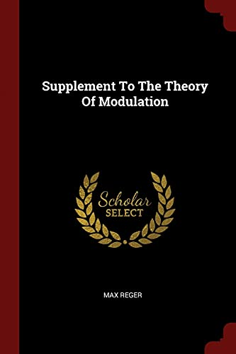 Supplement to the Theory of Modulation: Reger, Max