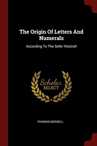 The Origin of Letters and Numerals: According: Phineas Mordell