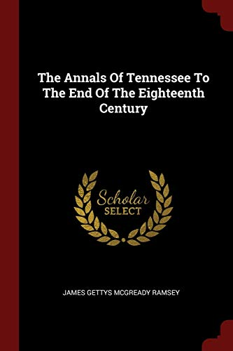 9781376356243: The Annals Of Tennessee To The End Of The Eighteenth Century