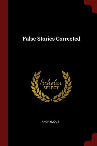 False Stories Corrected (Paperback): Anonymous