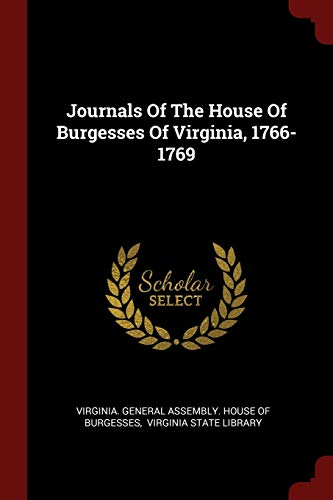Journals of the House of Burgesses of: Virginia General Assembly