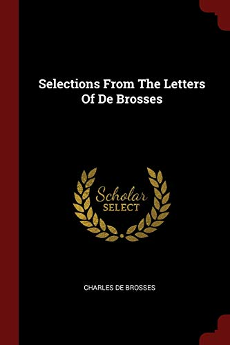 9781376363197: Selections From The Letters Of De Brosses