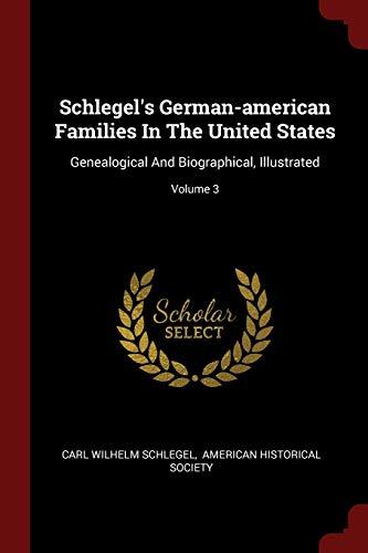 Schlegel s German-American Families in the United: Carl Wilhelm Schlegel