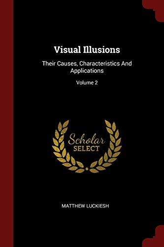 9781376367591: Visual Illusions: Their Causes, Characteristics And Applications; Volume 2