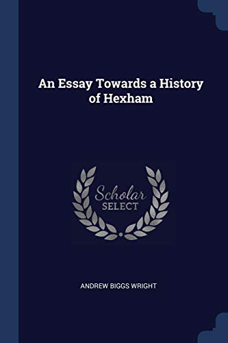 9781376388398: An Essay Towards a History of Hexham