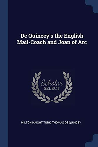 De Quincey's the English Mail-Coach and Joan: Turk, Milton Haight