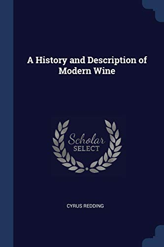A History and Description of Modern Wine: Cyrus Redding