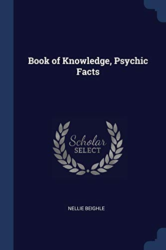 Book of Knowledge, Psychic Facts (Paperback): Nellie Beighle