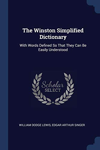 The Winston Simplified Dictionary: With Words Defined: William Dodge Lewis,