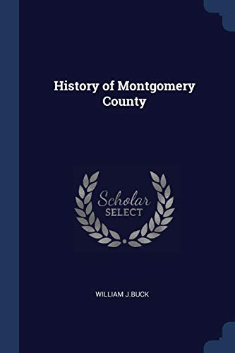 History of Montgomery County (Paperback): William J Buck