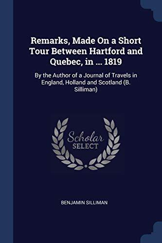 Remarks, Made on a Short Tour Between: Benjamin Silliman