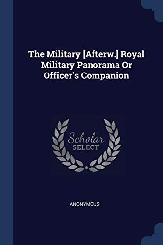 The Military [afterw.] Royal Military Panorama or: Anonymous