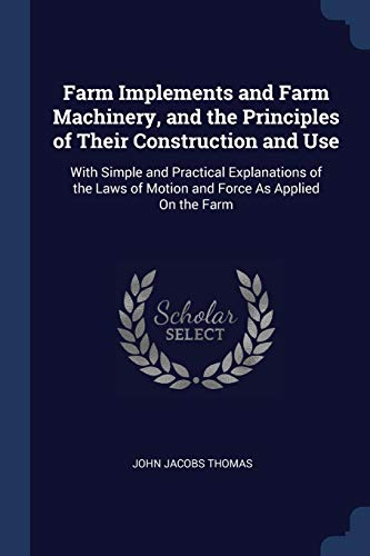 Farm Implements and Farm Machinery, and the: John Jacobs Thomas