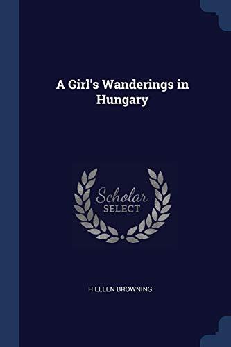 A Girl's Wanderings in Hungary (Paperback): H Ellen Browning