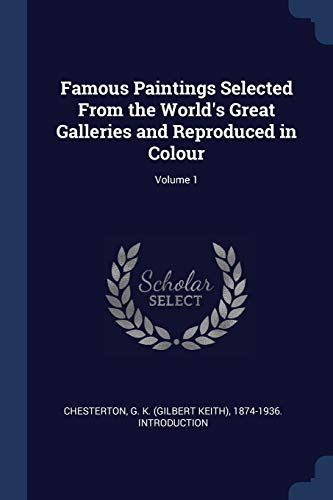 Famous Paintings Selected from the World's Great: Chesterton, G K