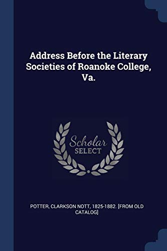 Address Before the Literary Societies of Roanoke