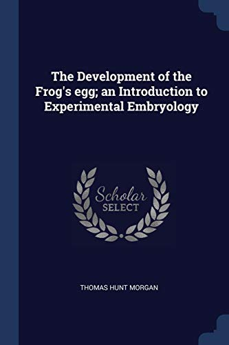 9781376644890: The Development of the Frog's egg; an Introduction to Experimental Embryology