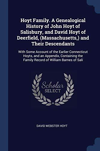 Hoyt Family. a Genealogical History of John: Hoyt, David Webster
